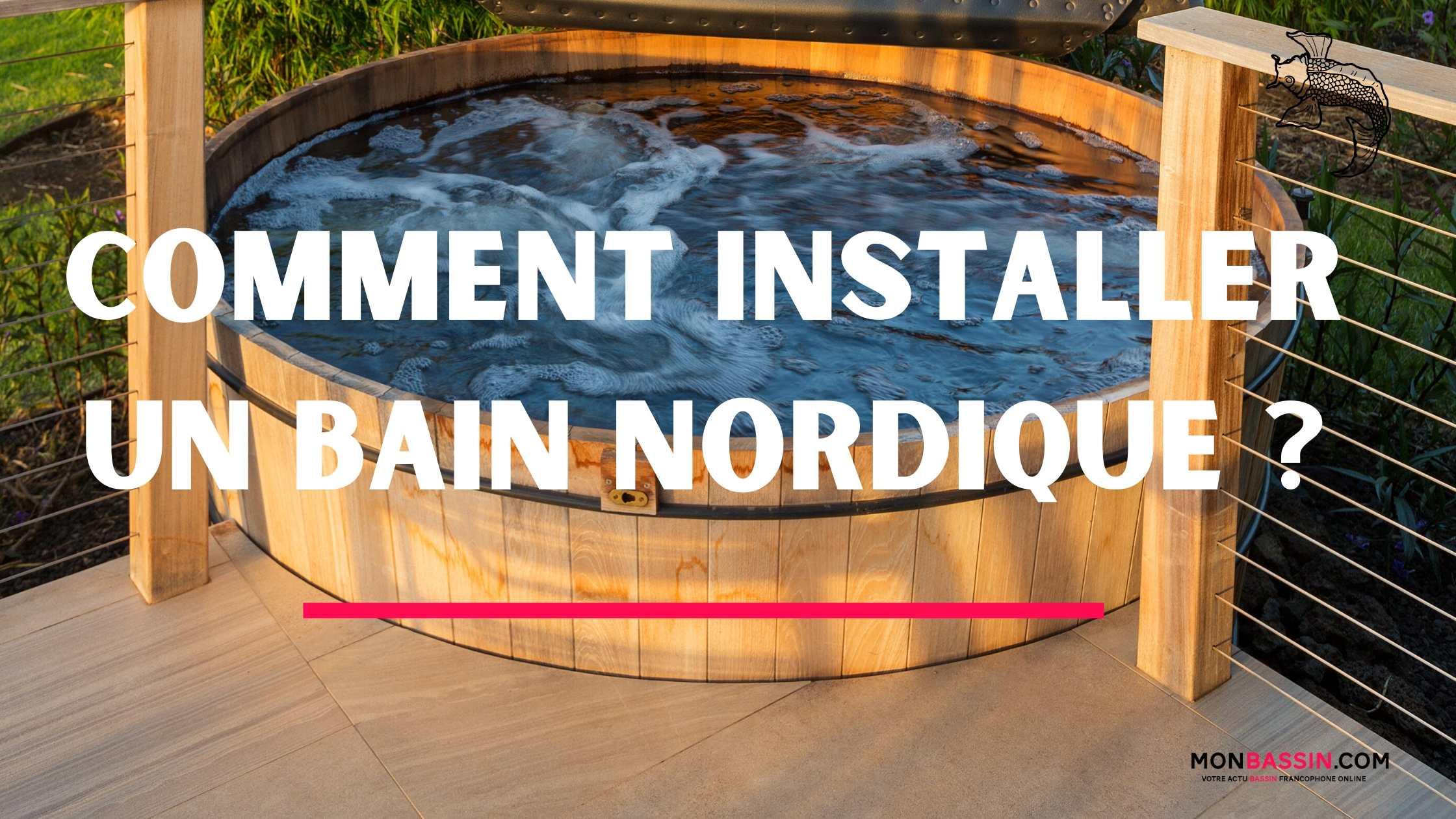 Comment installer un bain nordique dans son jardin?