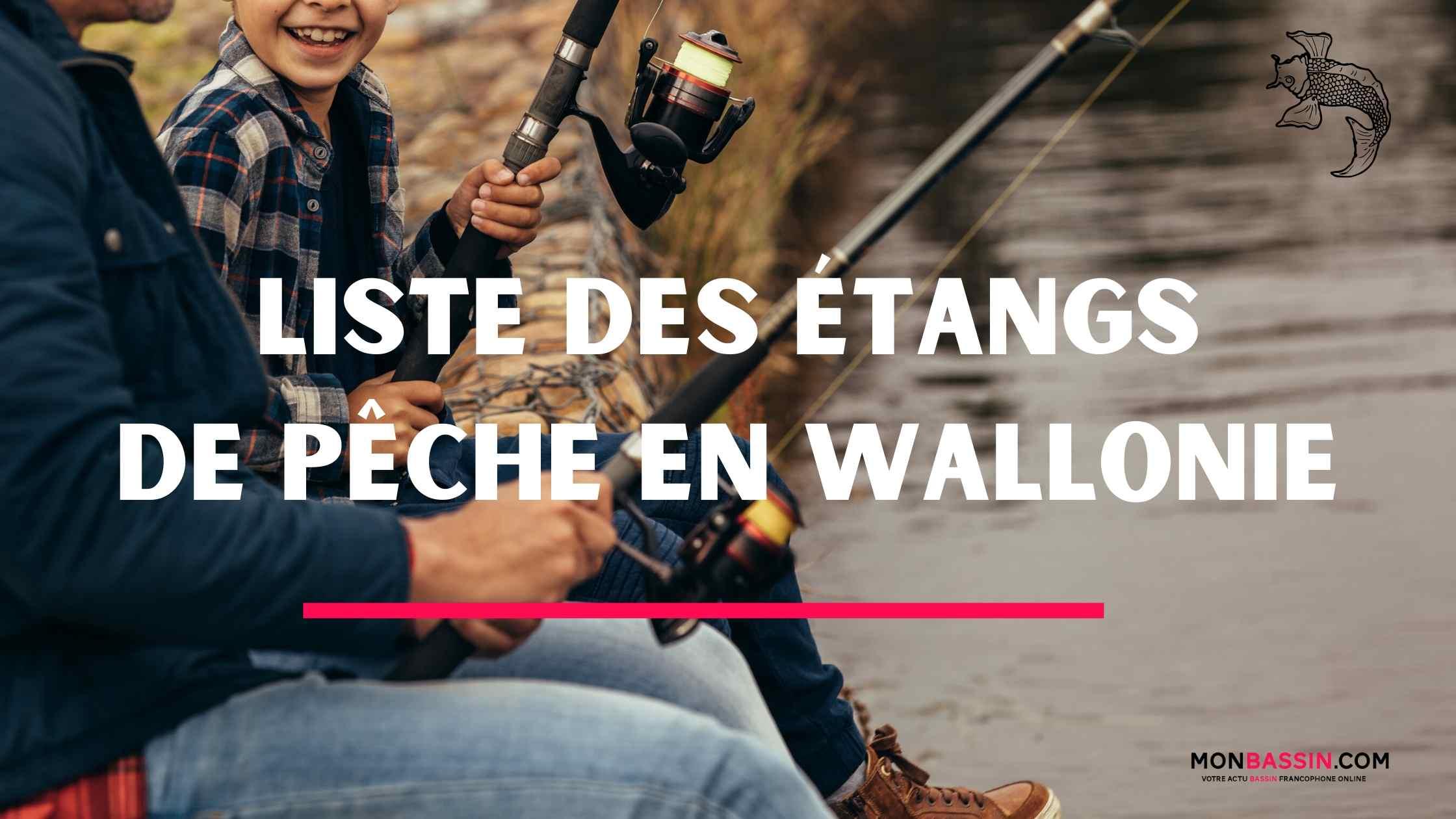 Liste des étangs de pêche en Wallonie