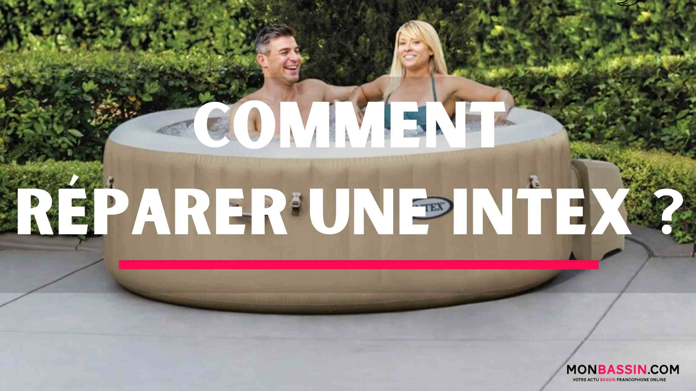 Comment réparer un spa intex gonflable ?